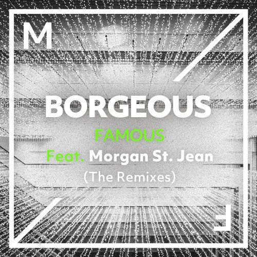 Famous (feat. Morgan St. Jean) [The Remixes]